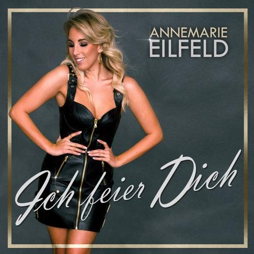 Ich feier Dich (Radio Version) de Annemarie Eilfeld