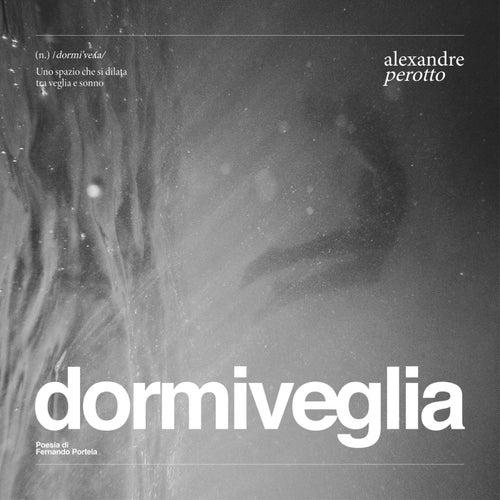 Dormiveglia von Alexandre Perotto