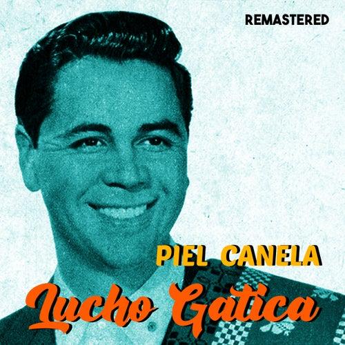 Piel Canela (Remastered) by Lucho Gatica