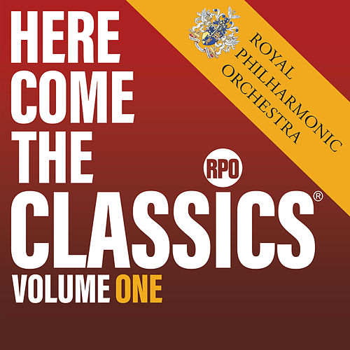 Here Come the Classics, Vol. 1 by Royal Philharmonic Orchestra
