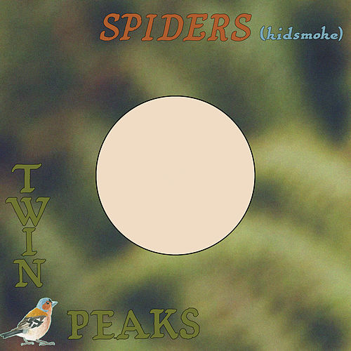 Spiders (Kidsmoke) by Twin Peaks