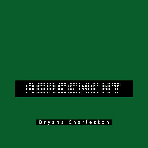 Agreement by Bryana Charleston