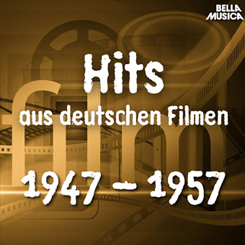 Hits aus Deutschen Filmen 1947 - 1957 de Various Artists