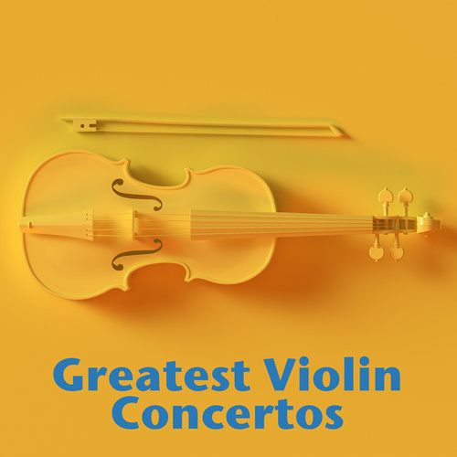 Greatest Violin Concertos by Various Artists