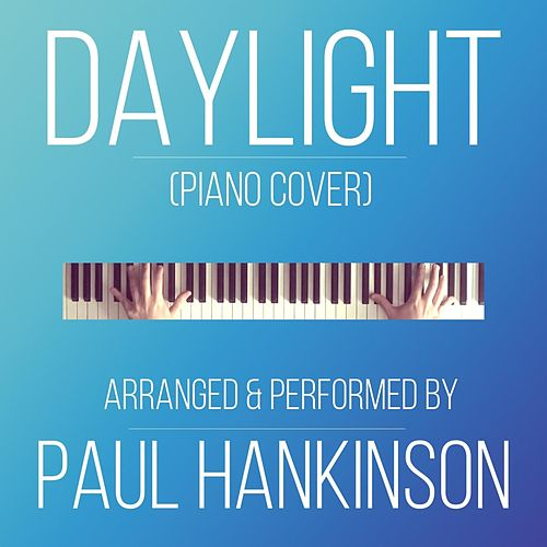 Daylight (Piano Cover) by Paul Hankinson