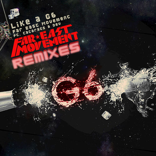 Like A G6 Remixes de Far East Movement