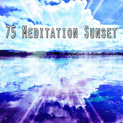 75 Meditation Sunset von Massage Therapy Music