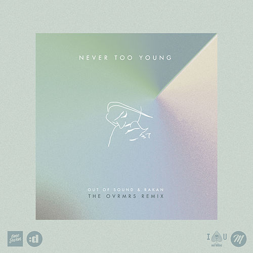Never Too Young (The OVRMRS Remix) de Out Of Sound