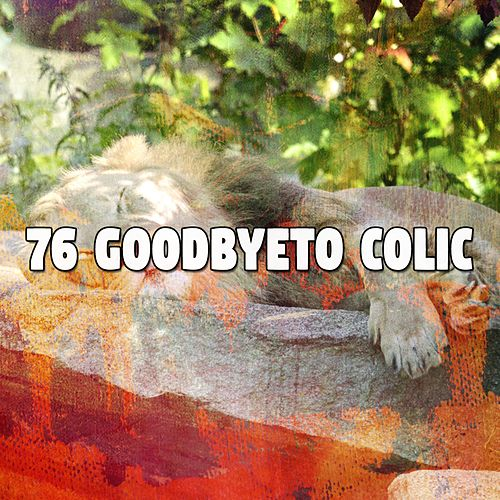 76 Goodbyeto Colic von Best Relaxing SPA Music