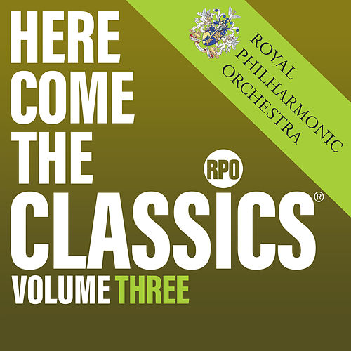 Here Come the Classics, Vol. 3 by Royal Philharmonic Orchestra