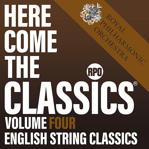 Here Come the Classics, Vol. 4: English String Classics by Royal Philharmonic Orchestra