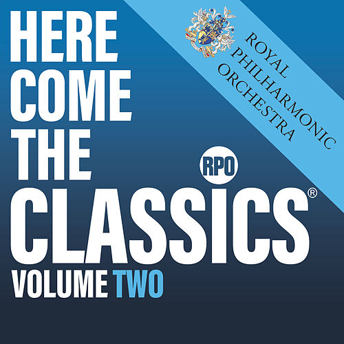 Here Come the Classics, Vol. 2 by Royal Philharmonic Orchestra