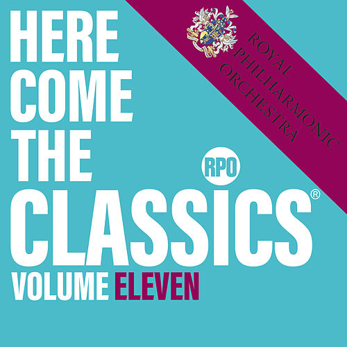 Here Come the Classics, Vol. 11 by Royal Philharmonic Orchestra