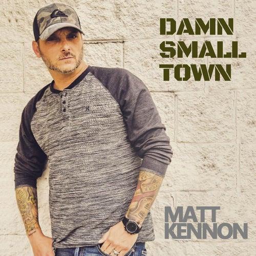 Damn Small Town by Matt Kennon