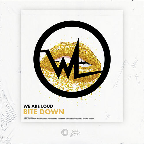 Bite Down by We Are Loud