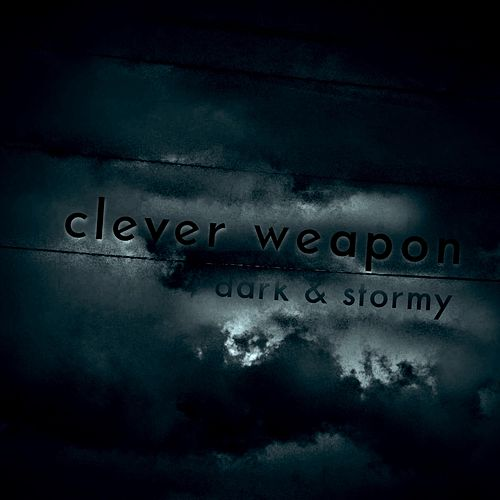 Dark & Stormy by Clever Weapon