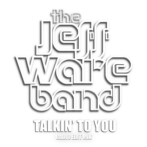 Talkin' to You by Jeff Ware Band