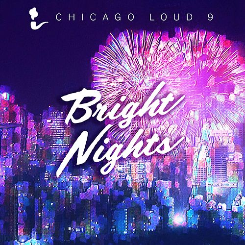 Bright Nights by Chicago Loud 9