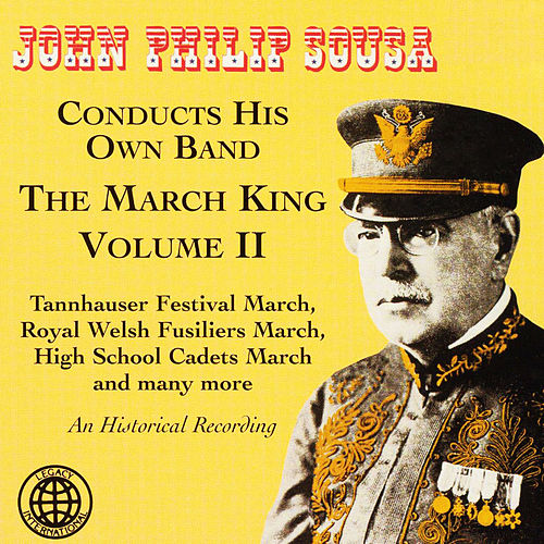 John Philip Sousa Conducts His Own Band: The March King, Vol. 2 de John Philip Sousa