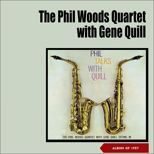 Phil Talks with Quill (Album of 1957) de Phil Woods