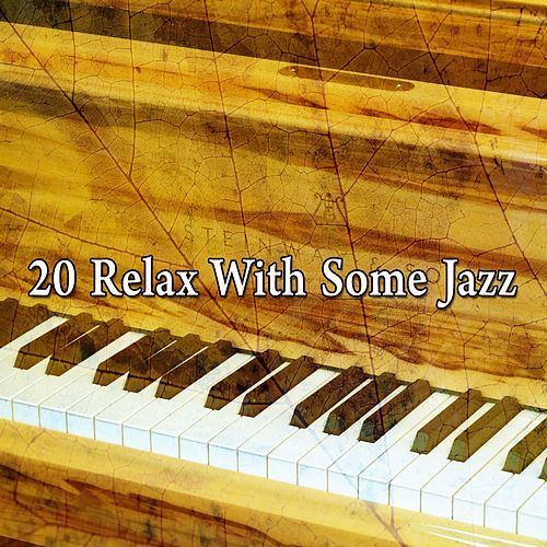 20 Relax with Some Jazz de Peaceful Piano