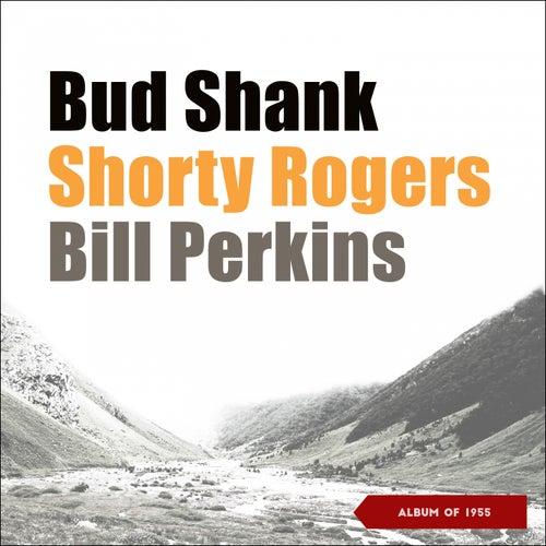 Bud Shank - Shorty Rogers - Bill Perkins (Album of 1955) von Bud Shank