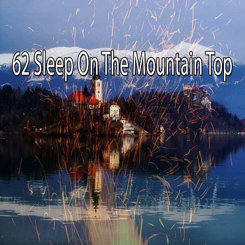 62 Sleep on the Mountain Top by Sounds Of Nature