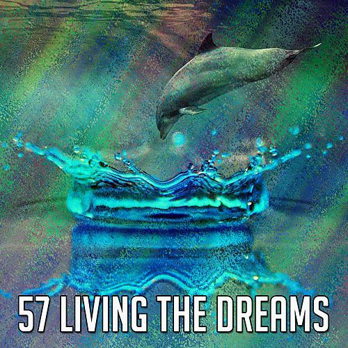 57 Living the Dreams by S.P.A