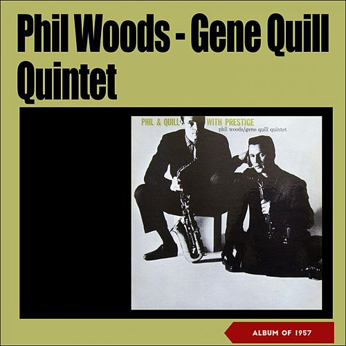 Phil & Quill with Prestige (Album of 1957) de Phil Woods