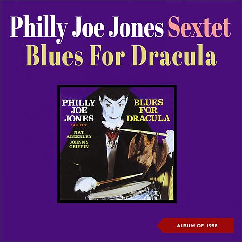 Blues for Dracula (Album of 1957) de Philly Joe Jones