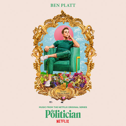 Music From The Netflix Original Series The Politician von Ben Platt