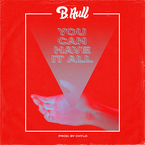You Can Have It All by B. Aull