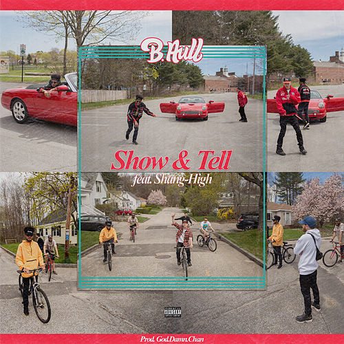Show & Tell (feat. Shang-High) by B. Aull
