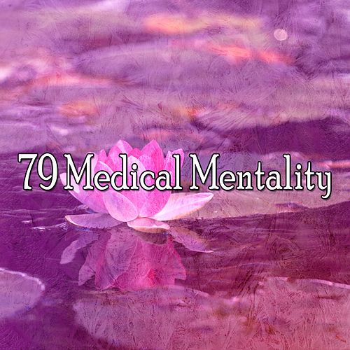 79 Medical Mentality de Zen Meditate