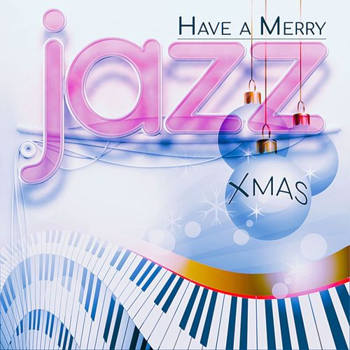 Have a Merry Jazz Xmas von Various Artists