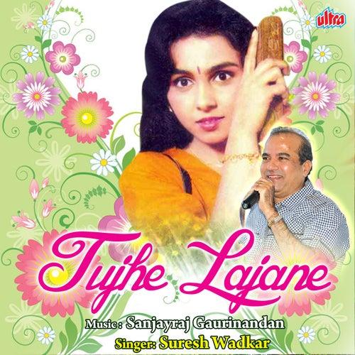 Tuje Lajane by Suresh Wadkar