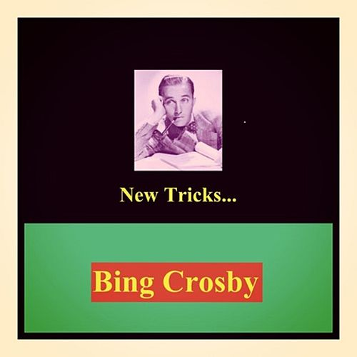 New Tricks... by Bing Crosby