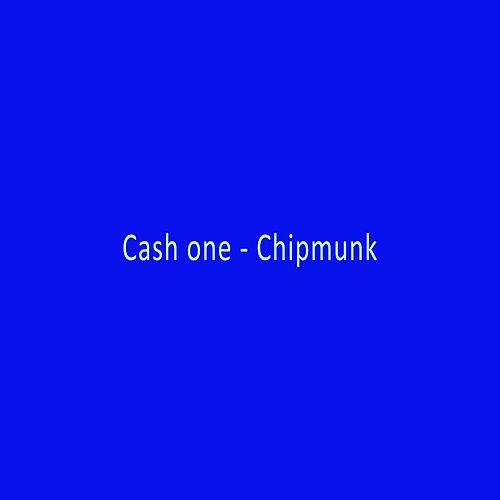 Cash One by Chipmunk