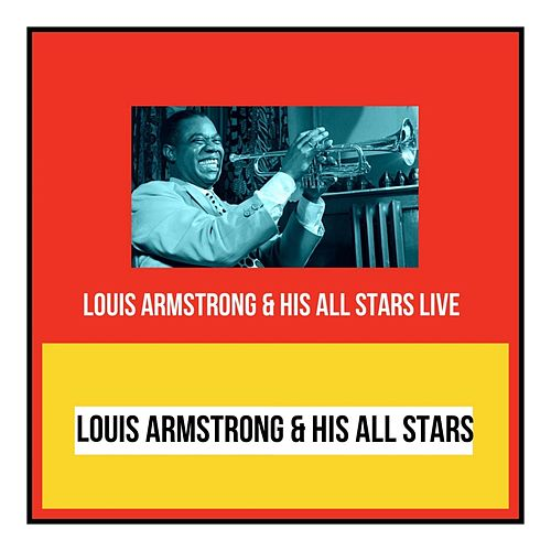 Louis Armstrong & His All Stars Live by Louis Armstrong