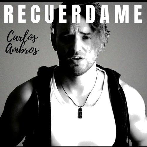 Recuerdame de Carlos Ambros