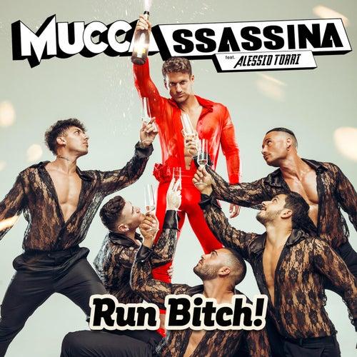 Run Bitch! (feat. Alessio Torri) di Muccassassina