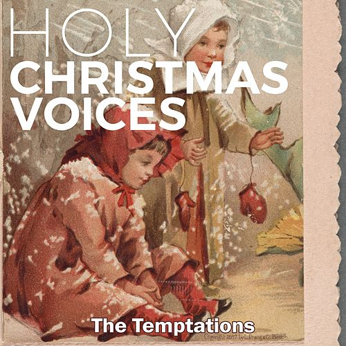 Holy Christmas Voices by The Temptations
