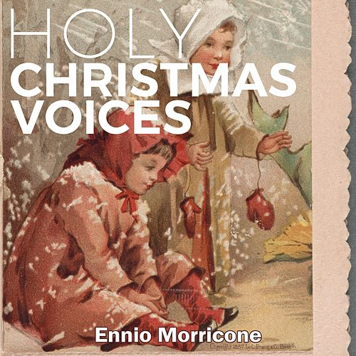 Holy Christmas Voices von Ennio Morricone