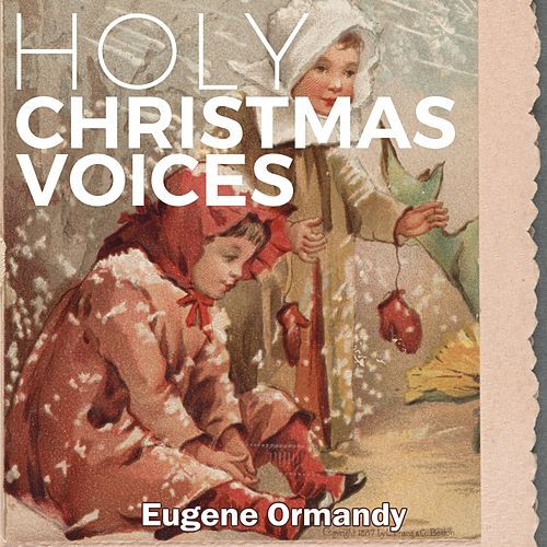Holy Christmas Voices de Eugene Ormandy