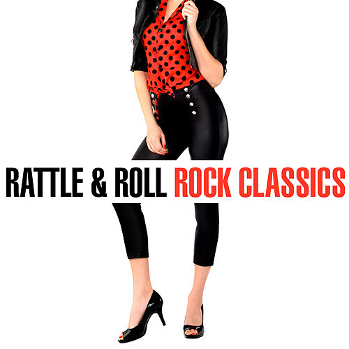 Rattle & Roll - Rock Classics by Various Artists
