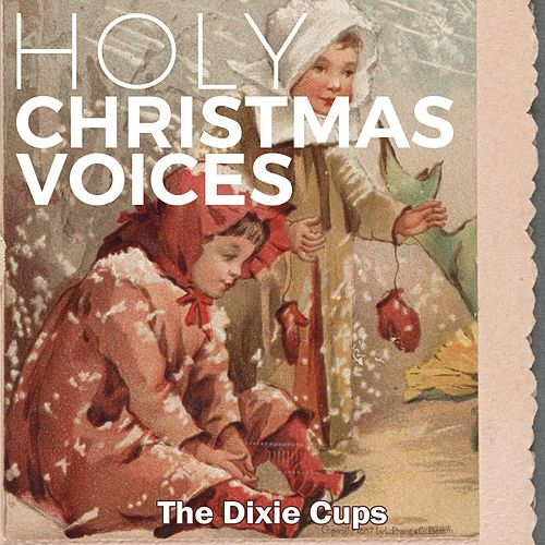 Holy Christmas Voices de The Dixie Cups