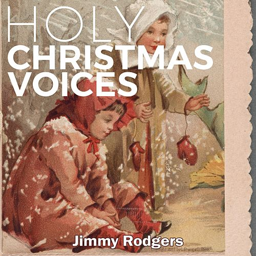 Holy Christmas Voices von Jimmy Rodgers