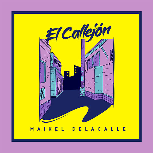 El Callejón (Freestyle) de Maikel Delacalle