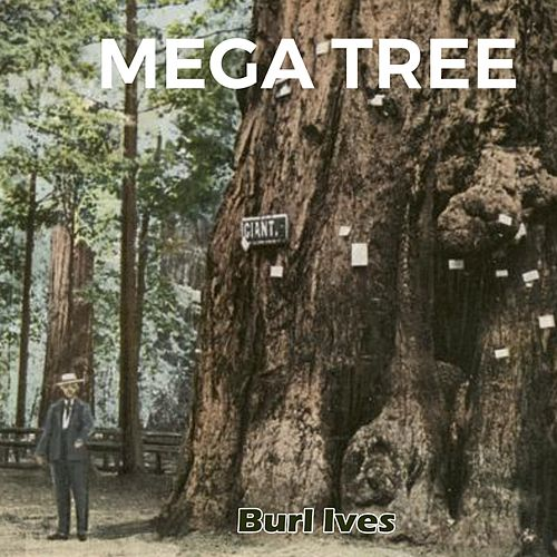Mega Tree de Burl Ives