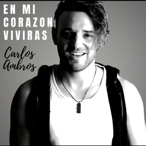En Mi Corazón Vivirás de Carlos Ambros